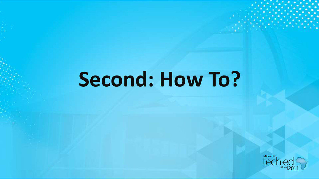 Second: How To?