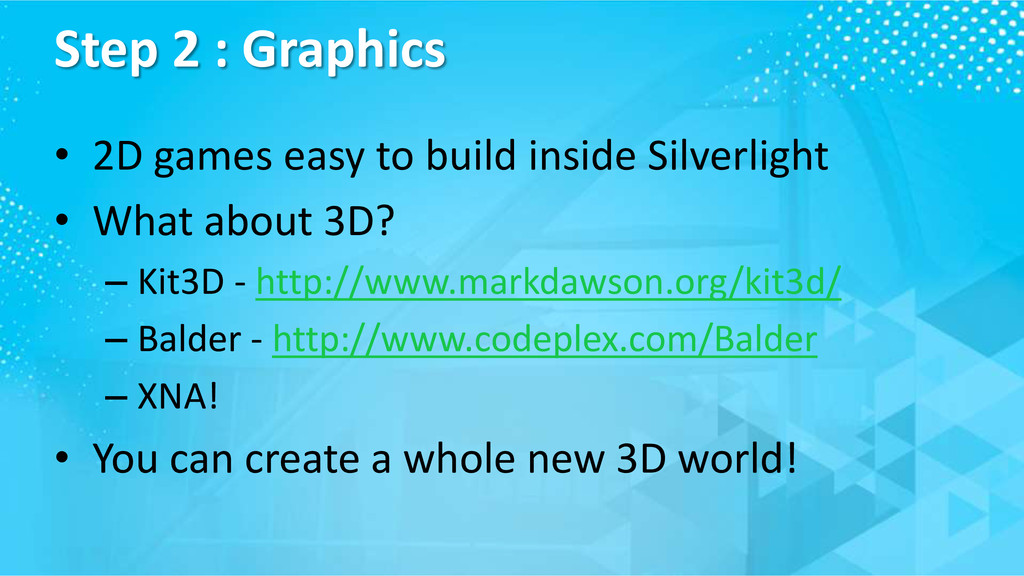 Step 2 : Graphics • 2D games easy to build insi...