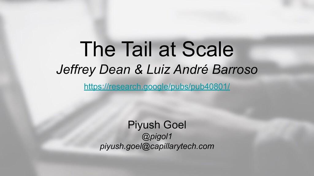 The Tail at Scale Jeffrey Dean & Luiz André Bar...