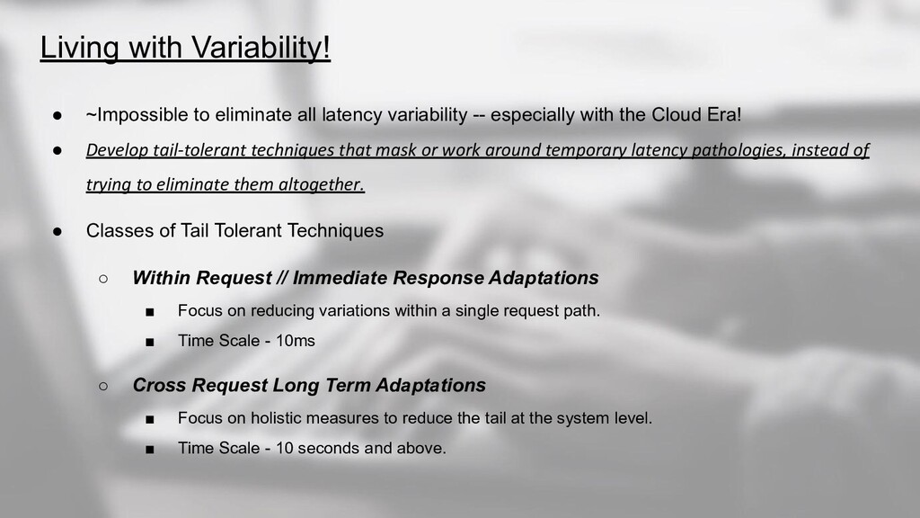 Living with Variability! ● ~Impossible to elimi...