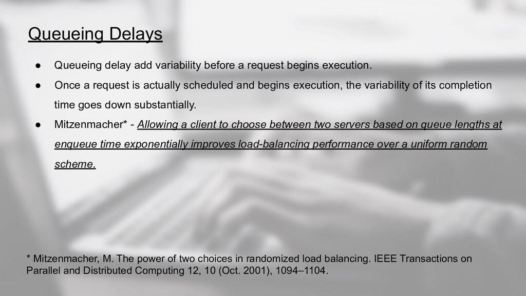 Queueing Delays ● Queueing delay add variabilit...
