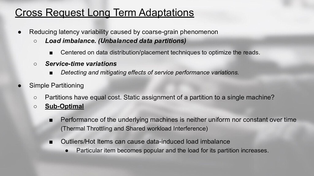 Cross Request Long Term Adaptations ● Reducing ...