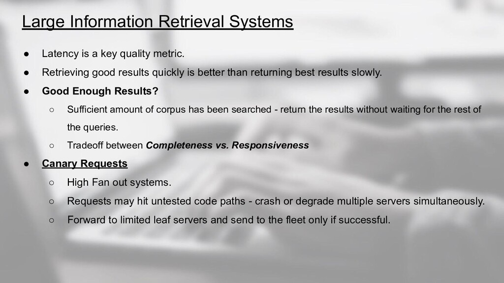Large Information Retrieval Systems ● Latency i...