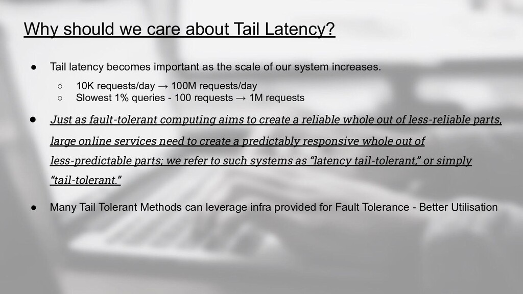Why should we care about Tail Latency? ● Tail l...