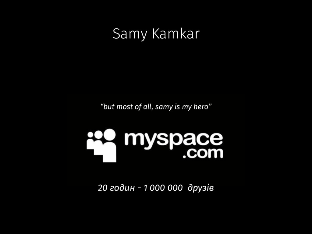 "Samy Kamkar ""but most of all, samy is my hero"" ..."
