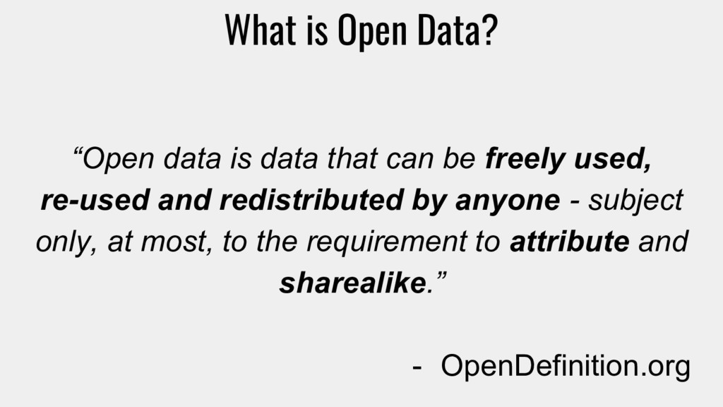 "What is Open Data? ""Open data is data that can ..."