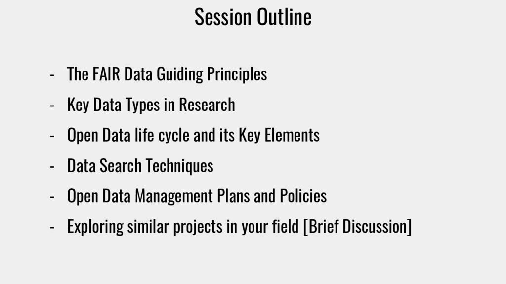Session Outline - The FAIR Data Guiding Princip...