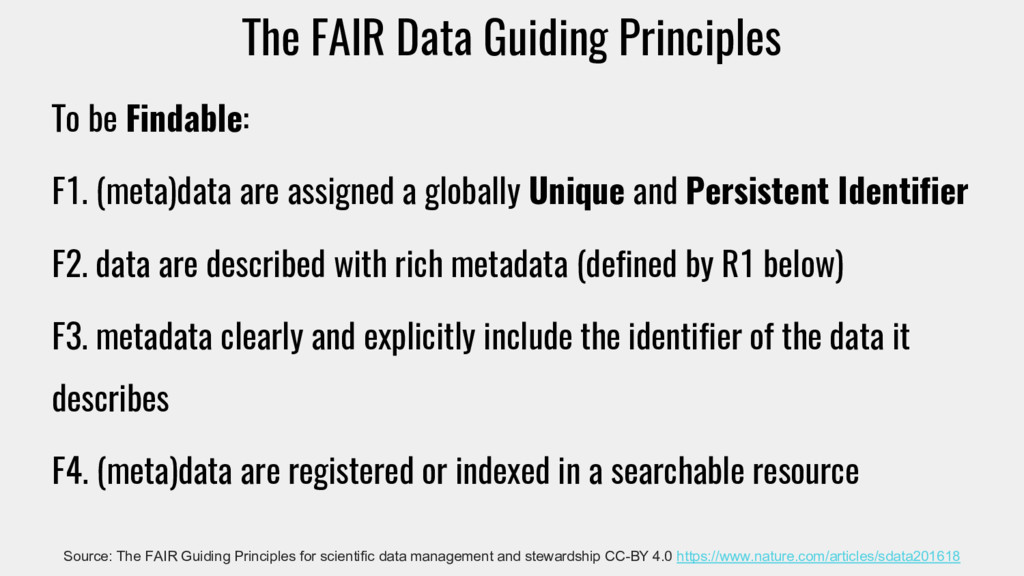 The FAIR Data Guiding Principles To be Findable...
