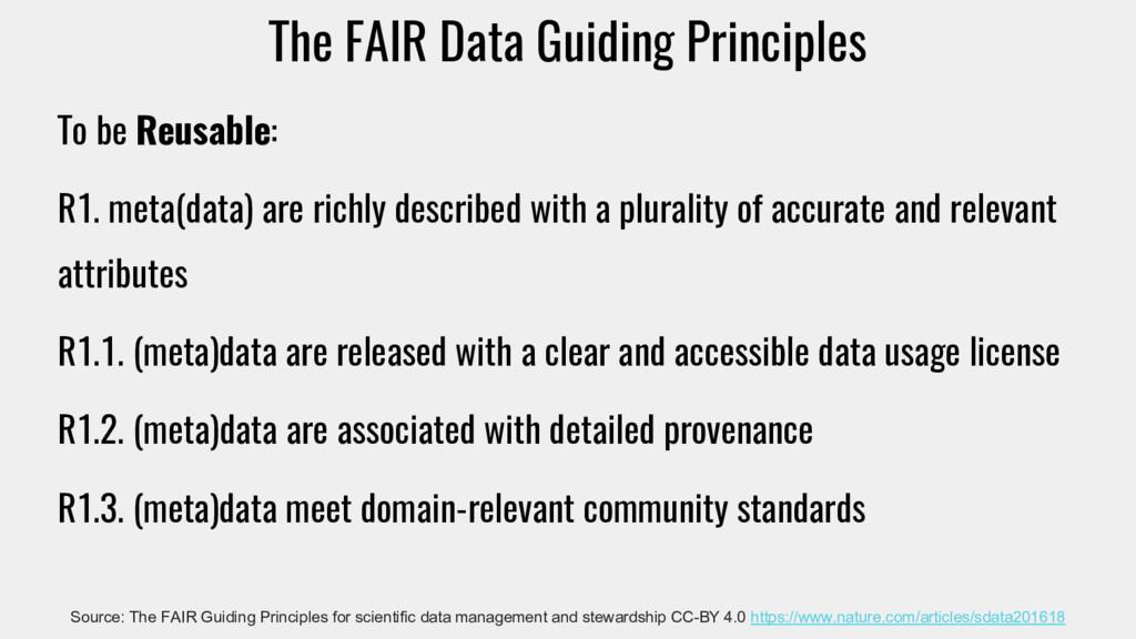 The FAIR Data Guiding Principles To be Reusable...