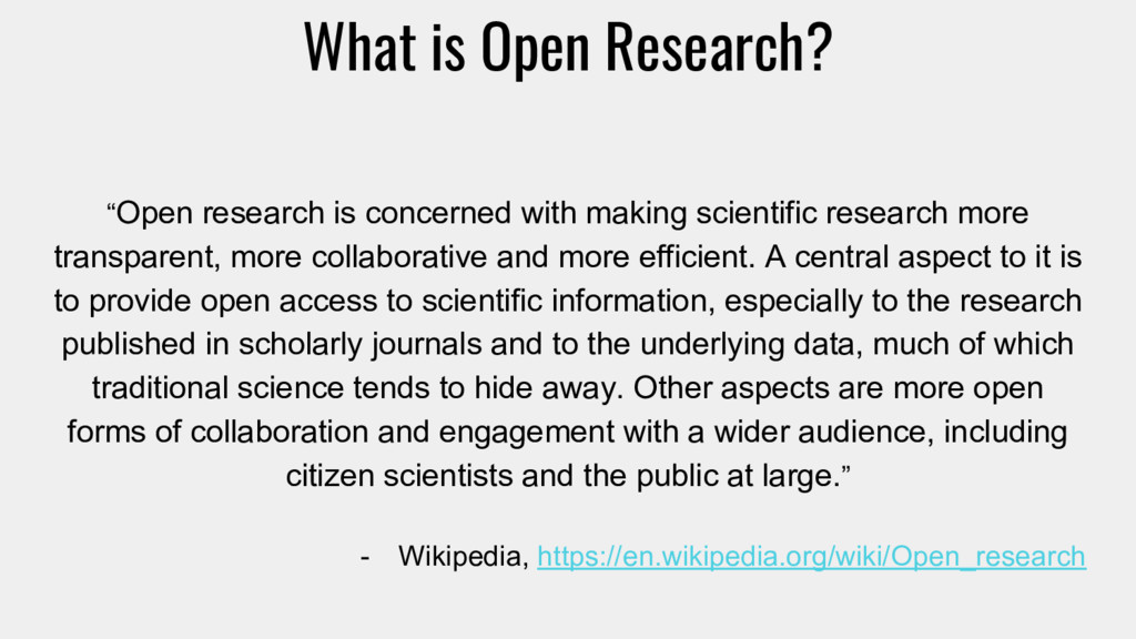 "What is Open Research? ""Open research is concer..."