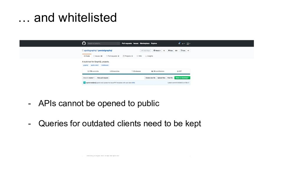 … and whitelisted - APIs cannot be opened to pu...