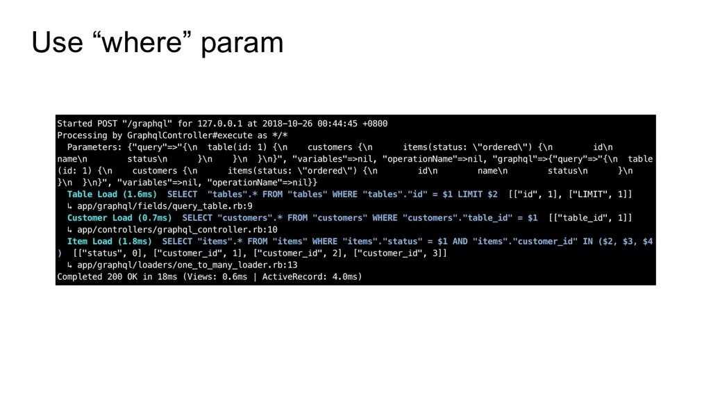"""Use """"where"""" param"""
