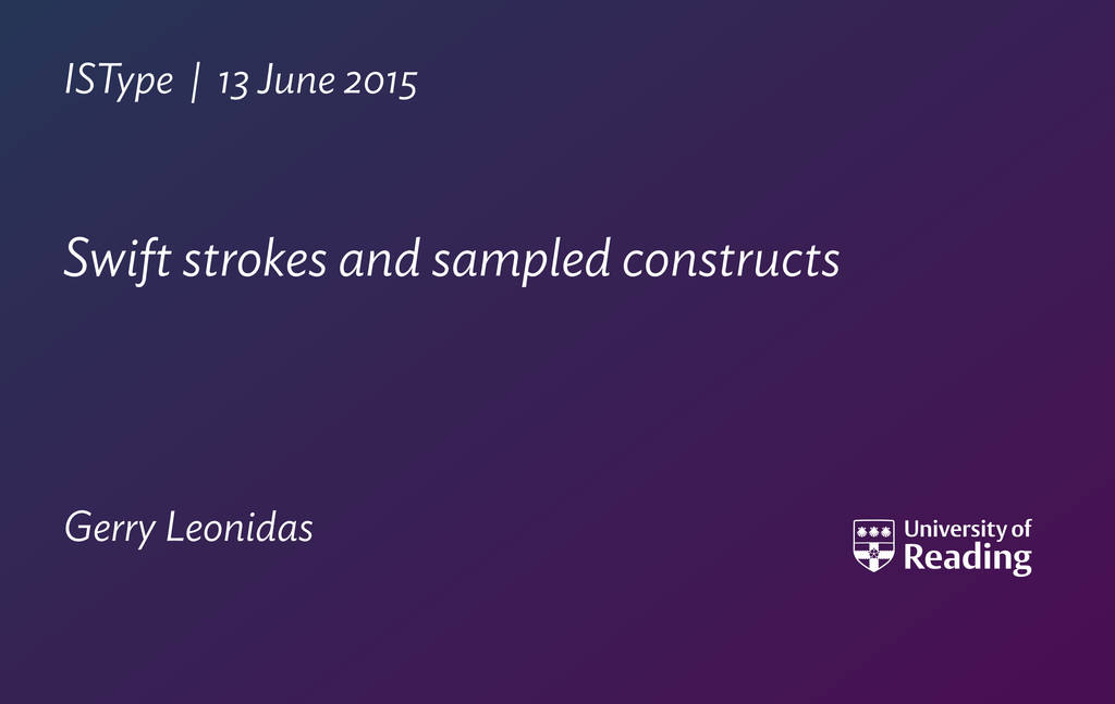 ISType | 13 June 2015 Swift strokes and sampled...