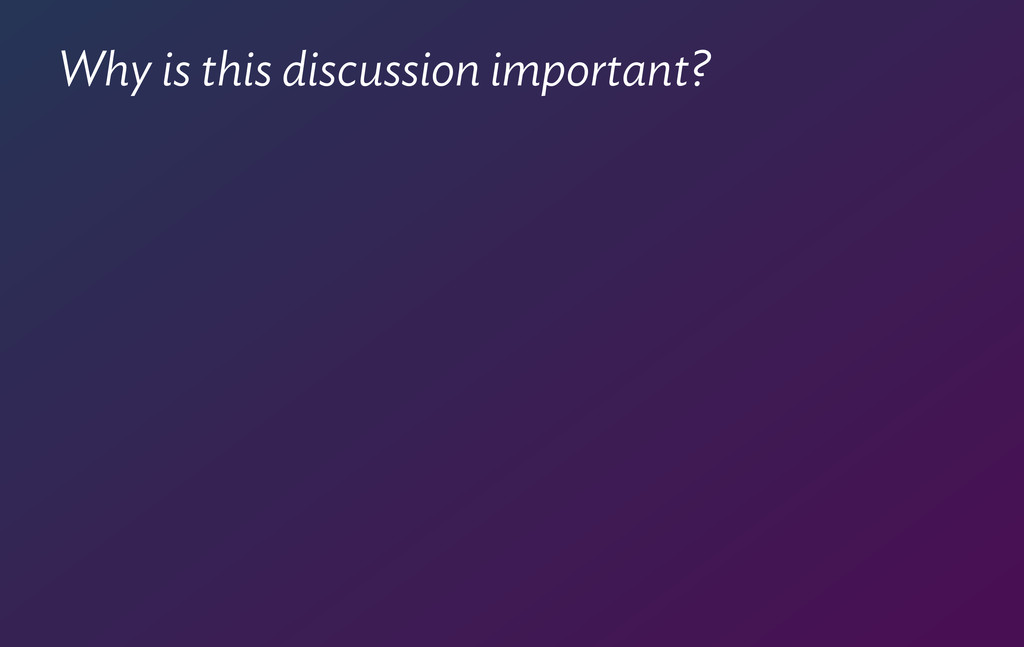Why is this discussion important?