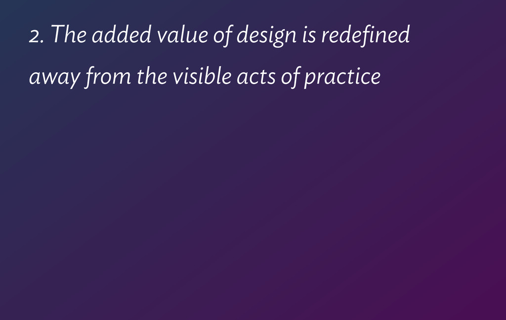 2. The added value of design is redefined  away...