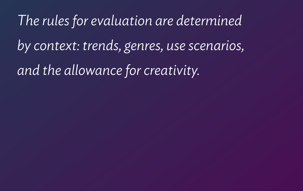 The rules for evaluation are determined  by co...