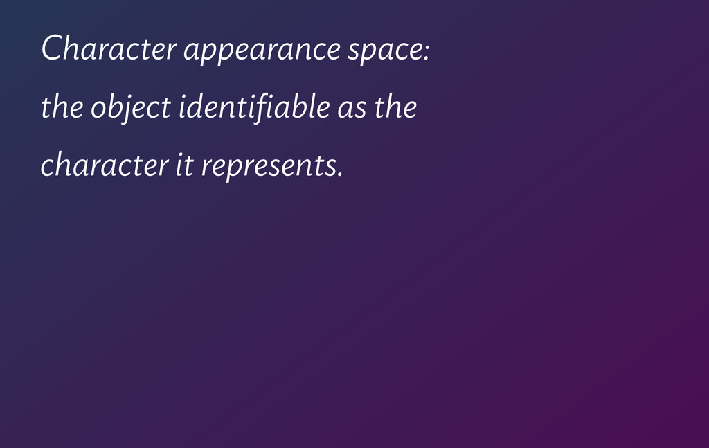 Character appearance space: the object identifia...