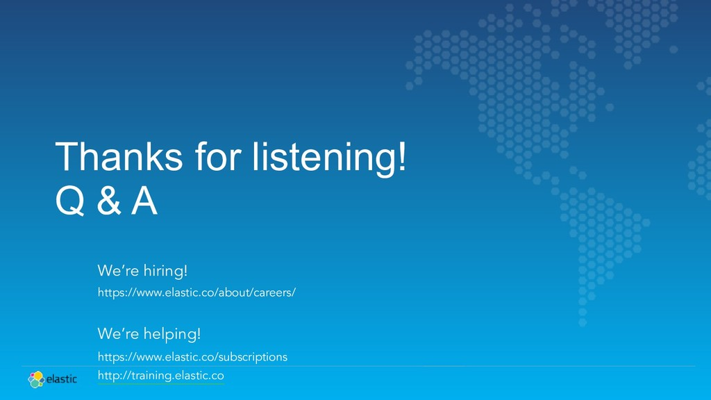 Thanks for listening! Q & A We're hiring! https...