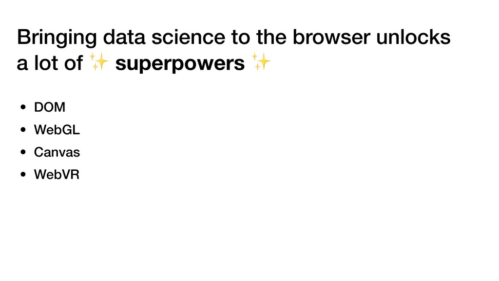 Bringing data science to the browser unlocks a ...