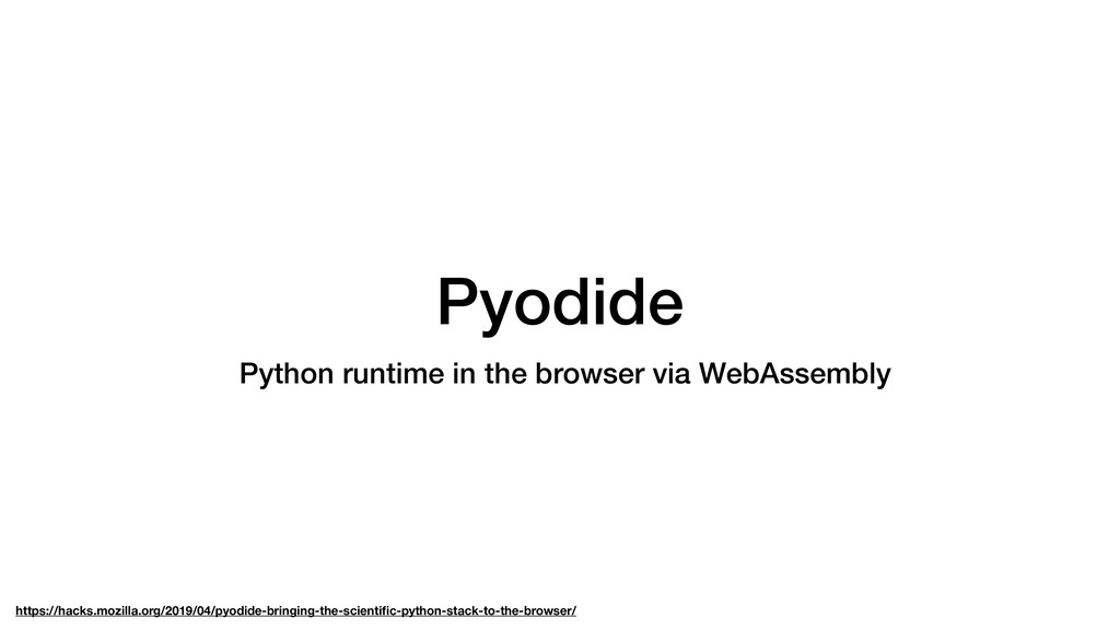 Pyodide Python runtime in the browser via WebAs...