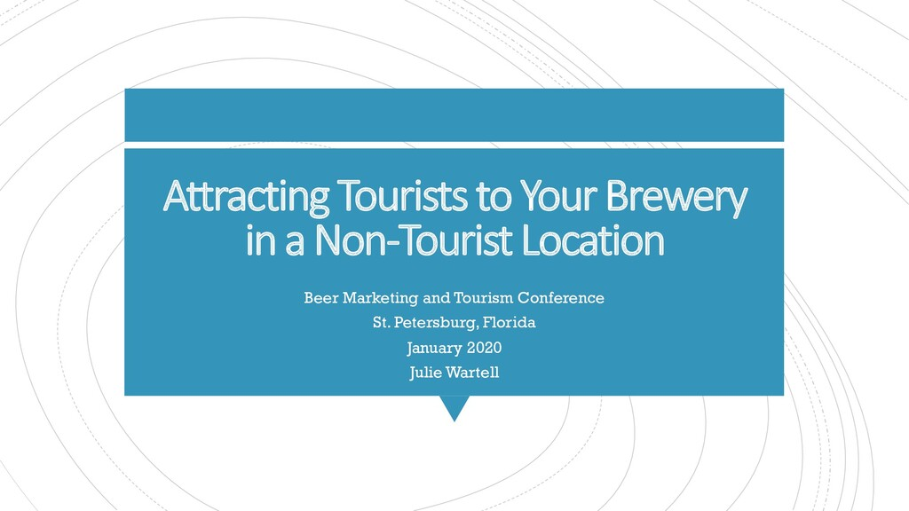Attracting Tourists to Your Brewery in a Non-To...