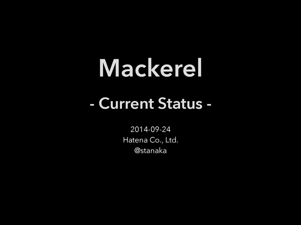Mackerel ! - Current Status - 2014-09-24 Hatena...