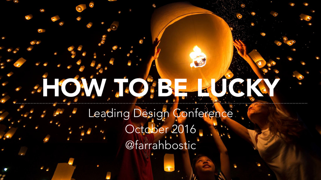 HOW TO BE LUCKY Leading Design Conference Octob...