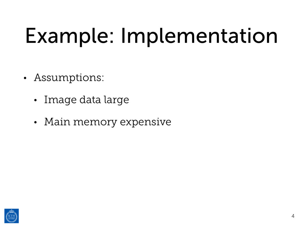 Example: Implementation • Assumptions: • Image ...