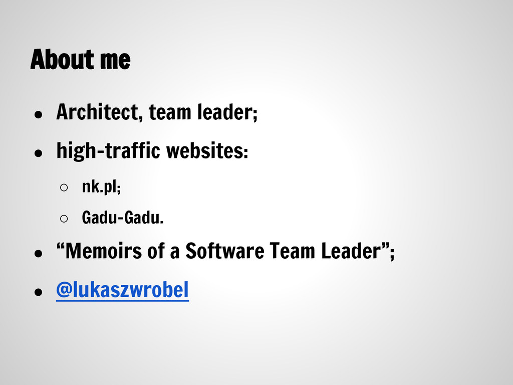 About me ● Architect, team leader; ● high-traff...