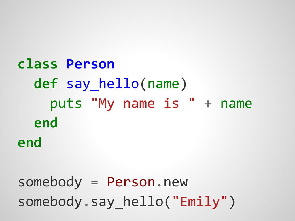 "class Person def say_hello(name) puts ""My name ..."