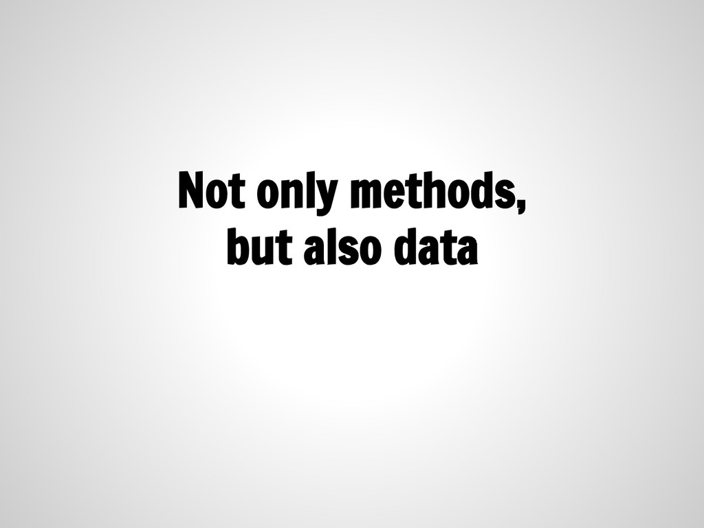 Not only methods, but also data