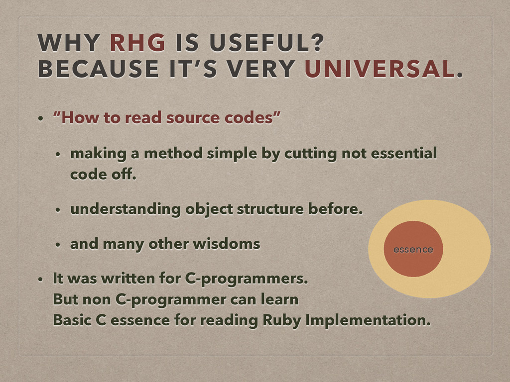 WHY RHG IS USEFUL?  BECAUSE IT'S VERY UNIVERSA...