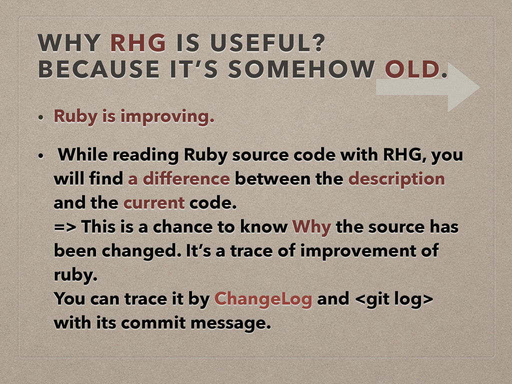 WHY RHG IS USEFUL?  BECAUSE IT'S SOMEHOW OLD. ...
