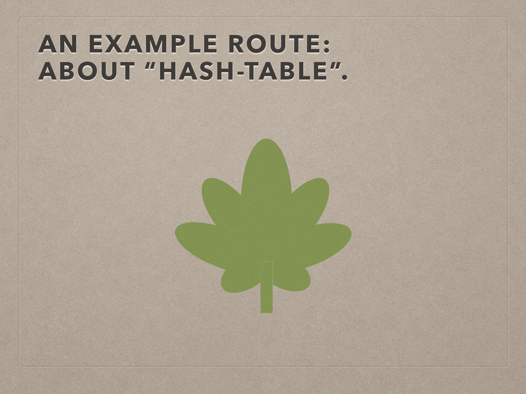 """AN EXAMPLE ROUTE: ABOUT """"HASH-TABLE""""."""