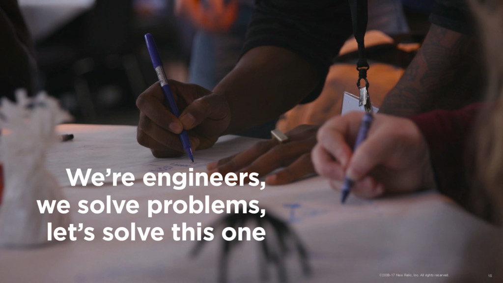 We're engineers,