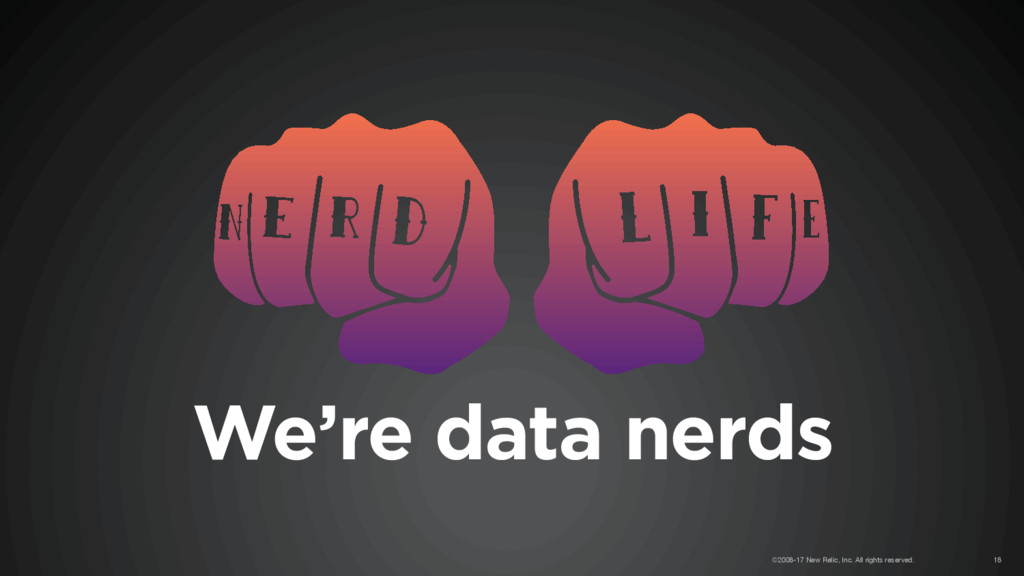 We're data nerds ©2008-17 New Relic, Inc. All r...