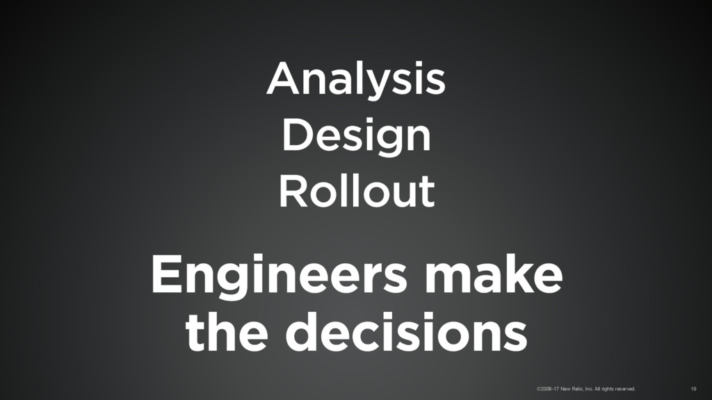 Engineers make the decisions Analysis Design R...