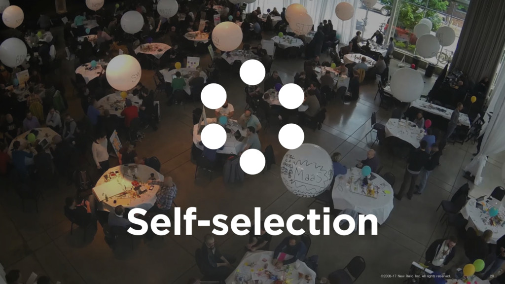 Self-selection ©2008-17 New Relic, Inc. All rig...