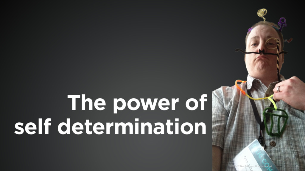 The power of  self determination ©2008-17 New ...