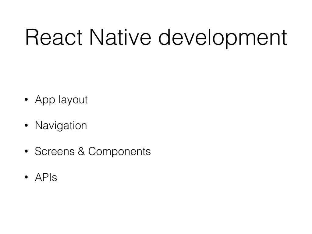 React Native development • App layout • Navigat...