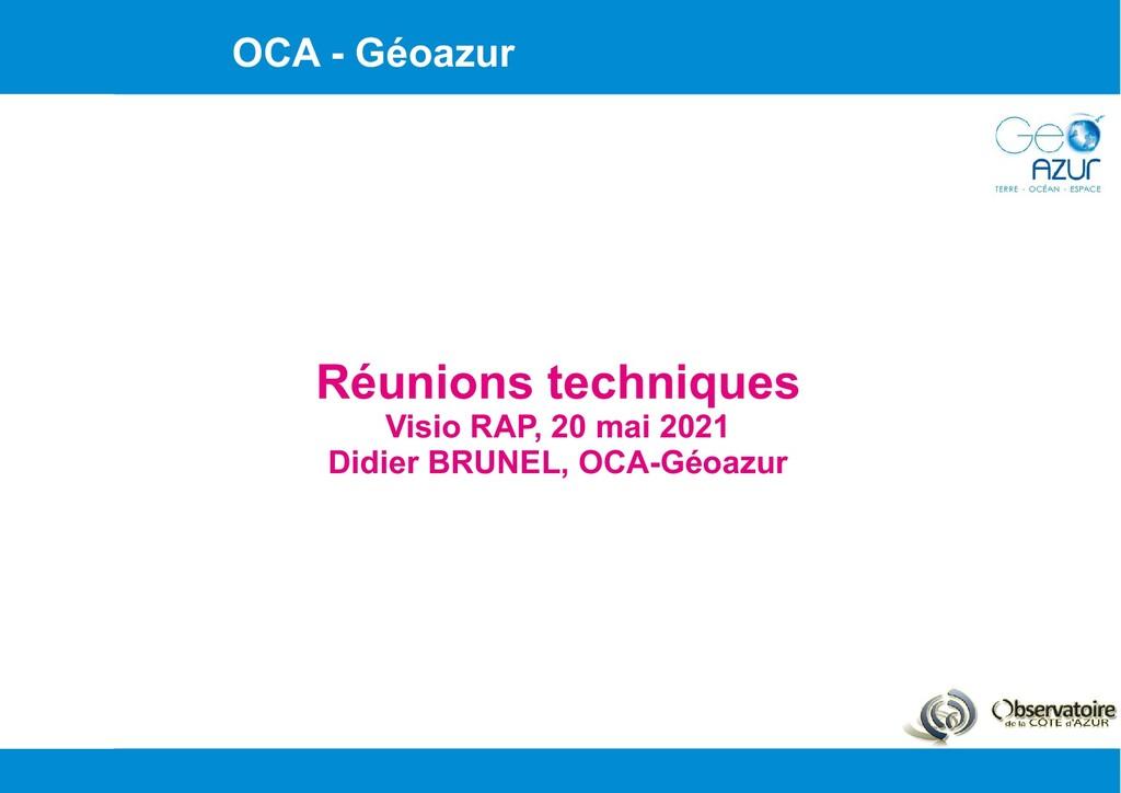 OCA - Géoazur Réunions techniques Visio RAP, 20...