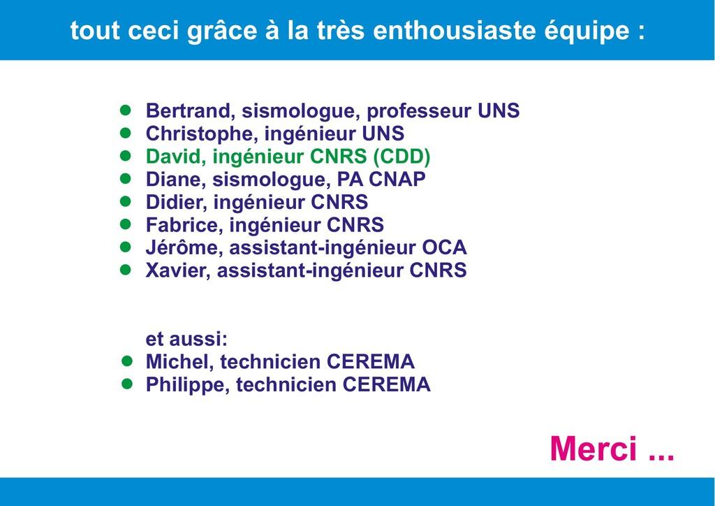 Merci ... Bertrand, sismologue, professeur UNS ...