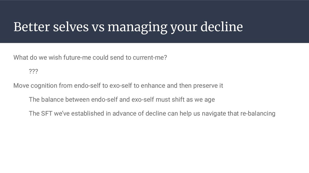Better selves vs managing your decline What do ...