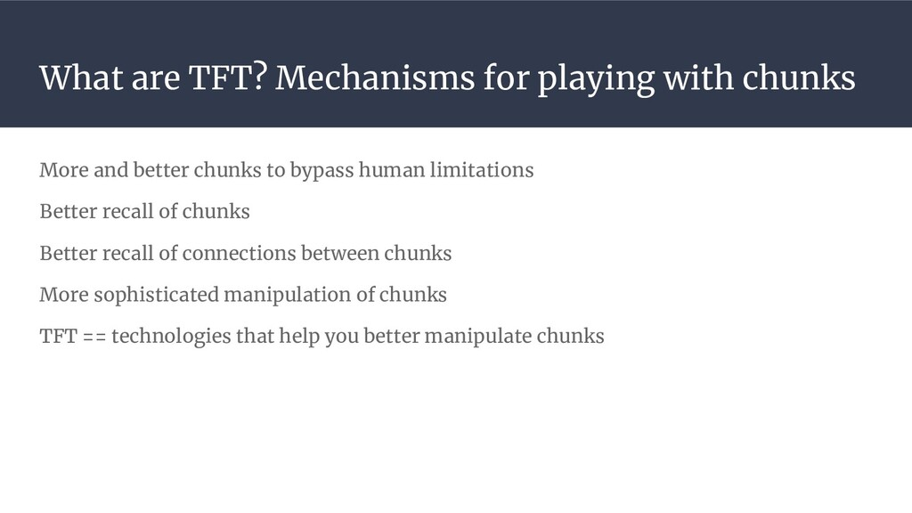 What are TFT? Mechanisms for playing with chunk...