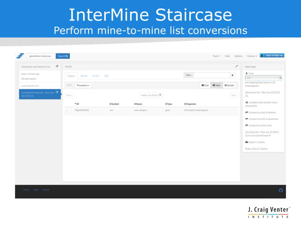 InterMine Staircase Perform mine-to-mine list c...