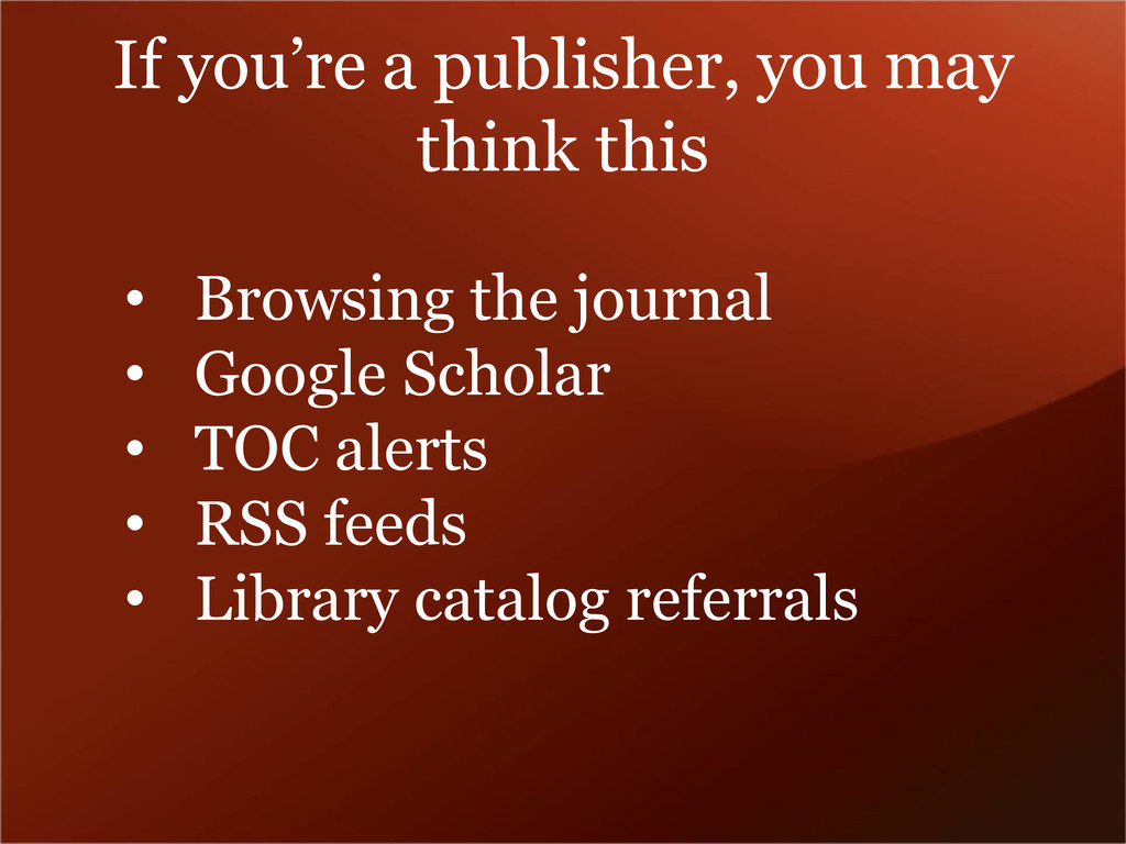If you're a publisher, you may think this • Bro...