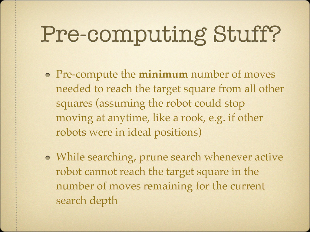 Pre-computing Stuff? Pre-compute the minimum nu...