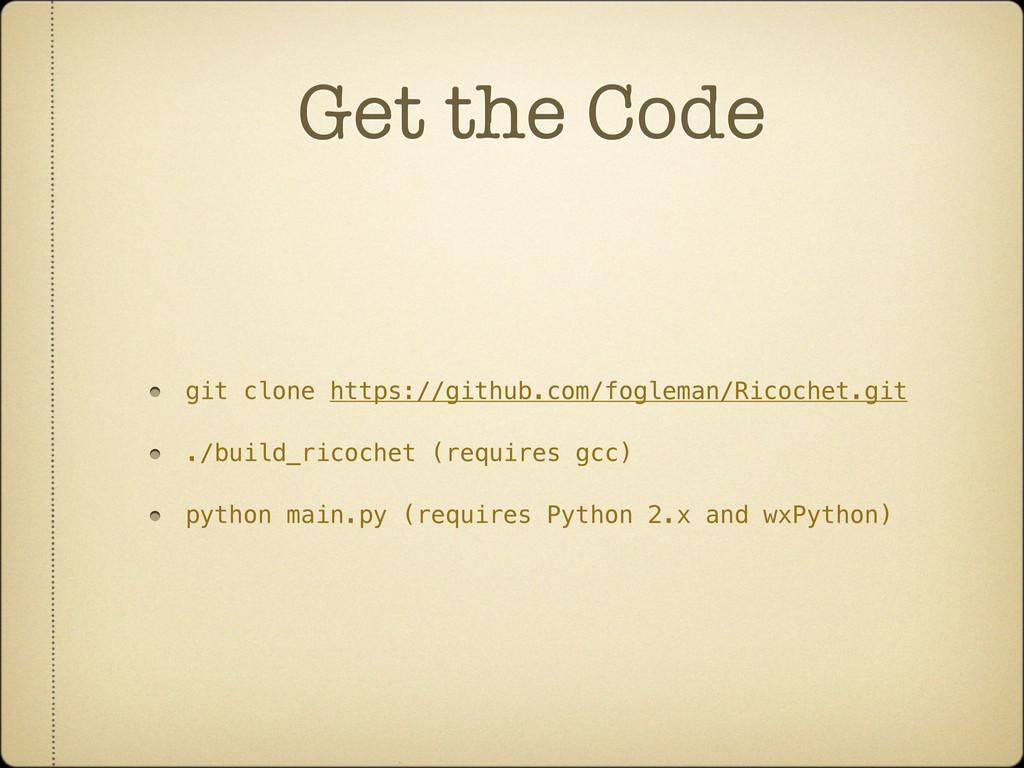 Get the Code git clone https://github.com/fogle...