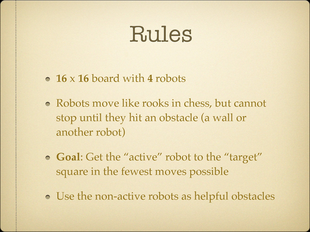 Rules 16 x 16 board with 4 robots Robots move l...