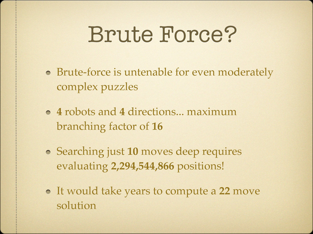 Brute Force? Brute-force is untenable for even ...